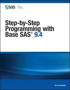 Step-by-Step Programming with Base SAS® 9.4