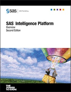 SAS® Intelligence Platform: Overview, Second Edition
