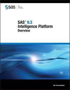 SAS® 9.3 Intelligence Platform: Overview