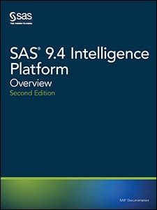 SAS® 9.4 Intelligence Platform: Overview, Second Edition