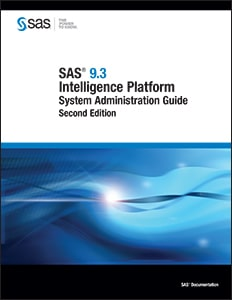 SAS® 9.3 Intelligence Platform: System Administration Guide, Second Edition