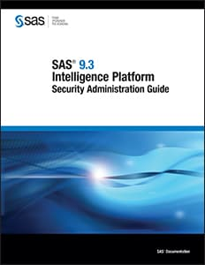 SAS® 9.3 Intelligence Platform: Security Administration Guide