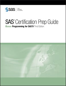 SAS® Certification Prep Guide: Base Programming for SAS® 9, Third Edition