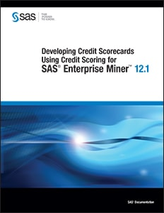 Developing Credit Scorecards Using Credit Scoring for SAS® Enterprise Miner™ 12.1