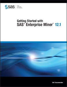 Getting Started with SAS® Enterprise Miner™ 12.1