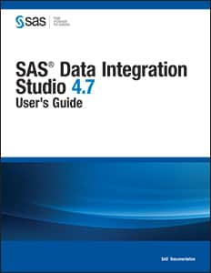 SAS® Data Integration Studio 4.7: User's Guide