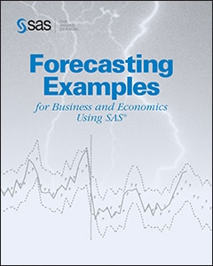 Forecasting Examples for Business and Economics Using SAS®
