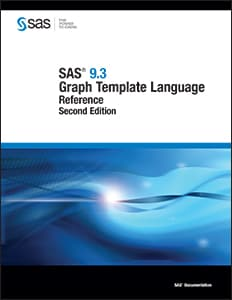 SAS® 9.3 Graph Template Language: Reference, Second Edition