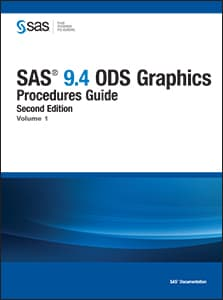 SAS® 9.4 ODS Graphics: Procedures Guide, Second Edition