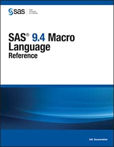 SAS® 9.4 Macro Language: Reference