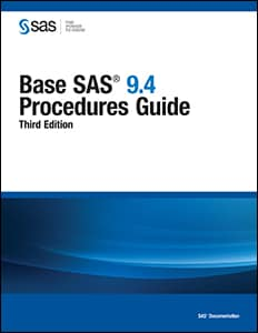 Base SAS® 9.4 Procedures Guide, Third Edition
