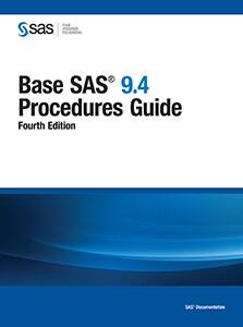 Base SAS® 9.4 Procedures Guide, Fourth Edition