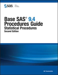 Base SAS® 9.4 Procedures Guide: Statistical Procedures, Second Edition