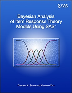 Bayesian Analysis of Item Response Theory Models Using SAS®