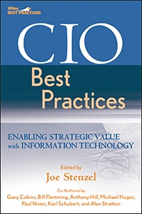 CIO Best Practices: Enabling Strategic Value with Information Technology, Second Edition