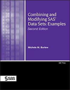 Combining and Modifying SAS® Data Sets: Examples, Second Edition