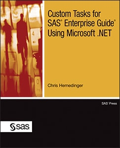 Custom Tasks for SAS® Enterprise Guide® Using Microsoft .NET