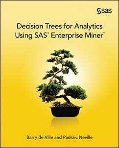 Decision Trees for Analytics Using SAS® Enterprise Miner™