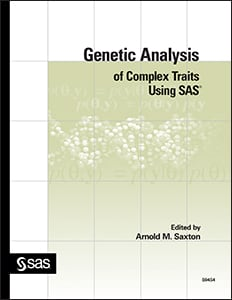 Genetic Analysis of Complex Traits Using SAS®