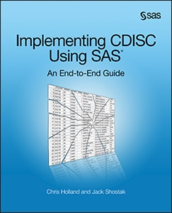 Implementing CDISC Using SAS®: An End-to-End Guide