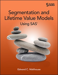 Segmentation and Lifetime Value Models Using SAS®