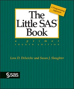 The Little SAS® Book: A Primer, Fourth Edition