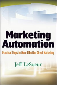 Marketing Automation: Practical Steps to More Effective Direct Marketing