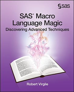 SAS® Macro Language Magic: Discovering Advanced Techniques