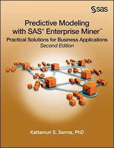 Predictive Modeling with SAS® Enterprise Miner™: Practical Solutions for Business Applications, Second Edition