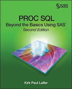 PROC SQL: Beyond the Basics Using SAS®, Second Edition