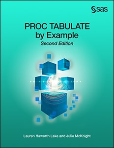 PROC TABULATE by Example, Second Edition