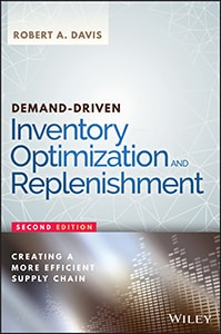 Demand-Driven Inventory Optimization and Replenishment: Creating a More Efficient Supply Chain, Second Edition