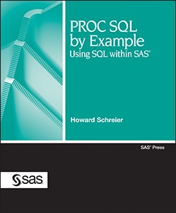 PROC SQL by Example: Using SQL within SAS®