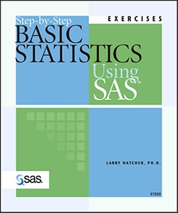 Step-by-Step Basic Statistics Using SAS®: Exercises