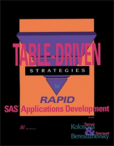 Table-Driven Strategies for Rapid SAS® Applications Development