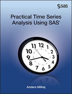 Practical Time Series Analysis Using SAS®