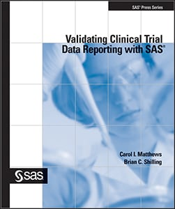 Validating Clinical Trial Data Reporting with SAS®