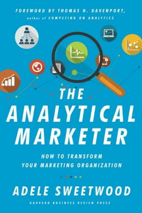 The Analytical Marketer - How to Transform your Marketing Organization