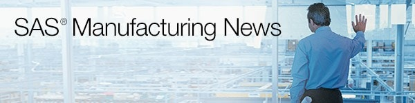 SAS Manufacturing News