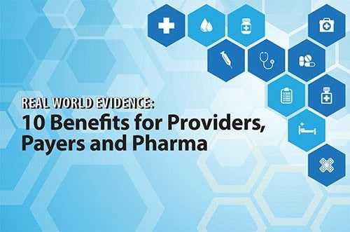 Real World Evidence: 10 Benefits for Providers, Payers and Pharma
