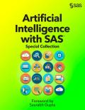 Artificial Intelligence with SAS®: Special Collection