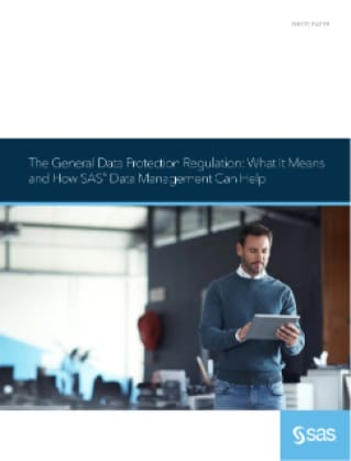 The General Data Protection Regulation: What It Means and How SAS® Data Management Can Help