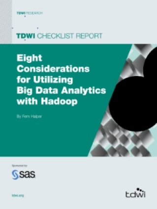 Eight Considerations for Utilizing Big Data Analytics with Hadoop