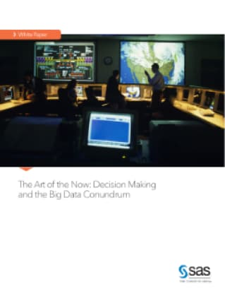 The Art of the Now: Decision Making and the Big Data Conundrum
