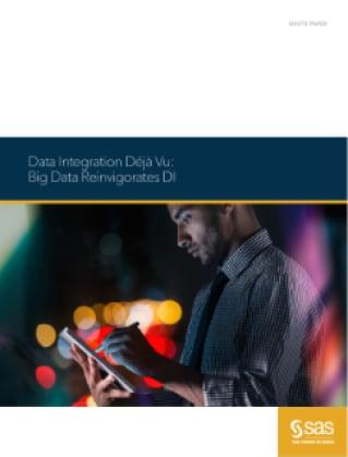 Data Integration Déjà Vu: Big Data Reinvigorates DI