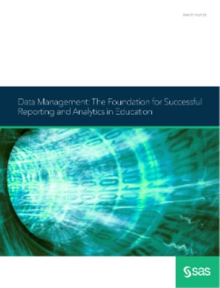 Data Management: The Foundation for Successful Reporting and Analytics in Education