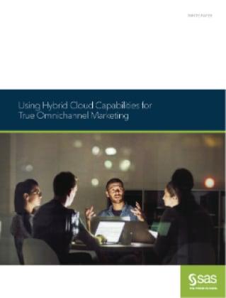 Using Hybrid Cloud Capabilities for True Omnichannel Marketing