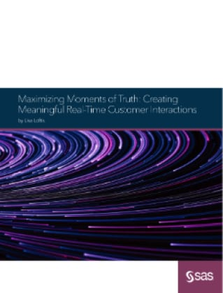 Maximizing Moments of Truth: Creating Meaningful Real-Time Customer Interactions