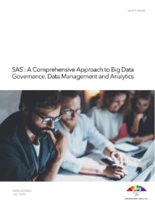 SAS®: A Comprehensive Approach to Big Data Governance, Data Management and Analytics
