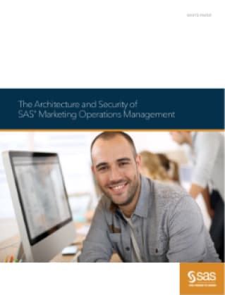 The Architecture and Security of SAS® Marketing Operations Management